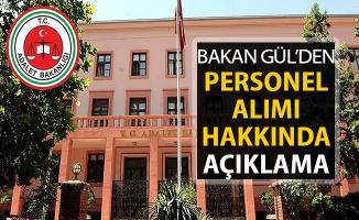 Adalet Bakanı Gül'den Personel Alımı Açıklaması Geldi: Yakın Zamanda
