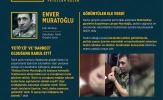 Darbeci Binbaşı Enver Muratoğlu, FETÖ'nün darbe ilişkisini inkar etti