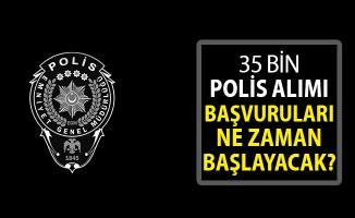 EGM 35 Bin Polis Alımı Başvuruları Ne Zaman Yapılacak?