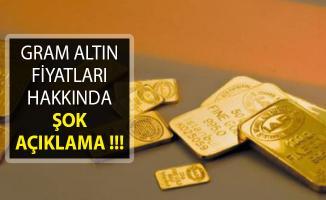 Gram Altın Fiyatları Hakkında Şok Açıklama! Piyasa Alt Üst Olacak