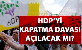 HDP'yi kapatma davası açılacak mı?