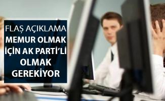 İYİ Parti'den Açıklama: Memur Olmak İçin AK Parti'li Olmak Gerekiyor