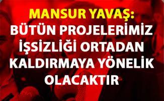 Mansur Yavaş, Ankara için yapacağı projeler, işsizliği ortadan kaldırmaya yönelik olacak dedi