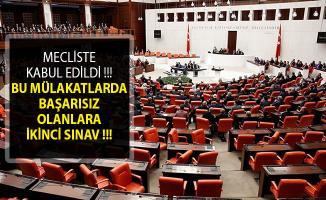 Mecliste Kabul Edildi! Bu Mülakatlarda Başarısız Olanlara İkinci Sınav!