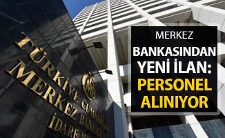Merkez Bankasından Yeni İlan Yayımlandı ! Kamu Personeli Alınıyor