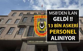 MSB 13 Bin Askeri Personel Alımı Yapıyor ! İlan DPB'de Yayımlandı