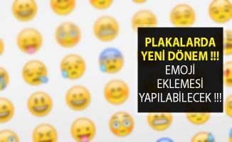 Plakalarda Yeni Dönem! Emojiler Cepten Sonra Plakalara Giriyor!