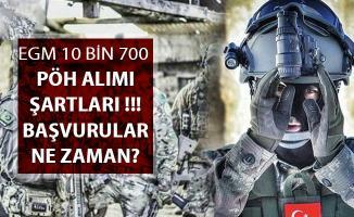 Polis Akademisi 10 Bin 700 PÖH Alımı Yapacak ! Genel Başvuru Şartları