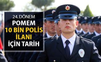 Polis Akademisi Başkanlığı 24. Dönem POMEM Polis Alımı Tarihi