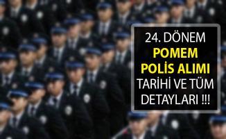 Polis Alımı Başvuruları Ne Zaman Başlayacak? 24. Dönem POMEM Başvuruları 2019