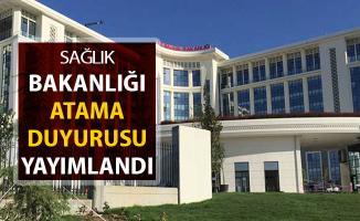 Sağlık Bakanlığı Atama Duyurusu Yayımlandı