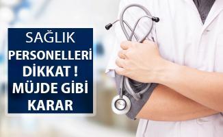 Sağlık Personellerine Çok Önemli Müjde !