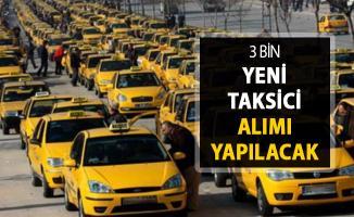 3 Bin Taksici Alımı Yapılacak