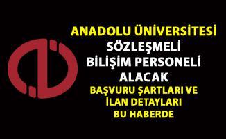 Anadolu Üniversitesi personel alımı yapacak! Sözleşmeli Bilişim personeli alım ilanı yayınlandı!