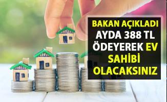 Asgari ücrelilere ev sahibi olma fırsatı! Ayda 388 lira ödeyerek ev sahibi olacaksınız! Ucuz ev alma şartları nelerdir?