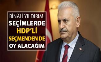 Binali Yıldırım'dan Seçim Açıklaması: HDP'lilerden de Oy Alacağım