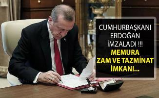 Cumhurbaşkanı Erdoğan İmzaladı- Devlet Memurlarına Zam Ve Tazminat İmkanı