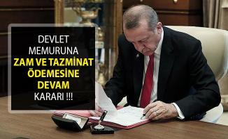 Cumhurbaşkanı Erdoğan Onayladı- Devlet Memurlarına Zam Ve Tazminat Ödemesine Devam Edilecek