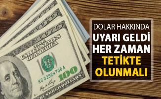Dolar Uyarısı Geldi ! Tetikte Olunmalı