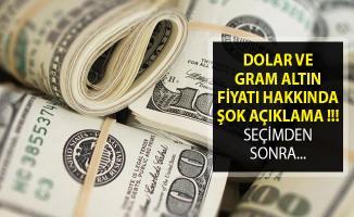 Dolar ve Gram Altın Fiyatları Hakkında Şok Açıklama- Seçimden Sonra Hızla Yükselecek