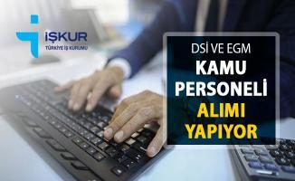 DSİ ve EGM Kamu Personeli Alımı Yapıyor ! İŞKUR İşçi Alımı