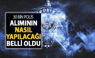 EGM 30 Bin Polis Alımının Nasıl Yapılacağı Belli Oldu ! İşte Genel Şartlar
