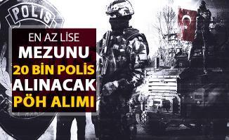 EGM En Az Lise Mezunu 20 Bin Polis Alımı Yapılacak ! PÖH Alımı