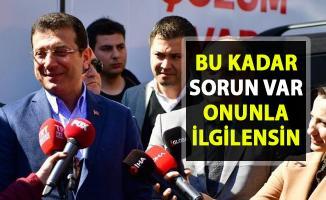 Ekrem İmamoğlu, Cumhurbaşkanı Erdoğan hakkında konuştu!. Bu kadar sorun var onunla ilgilensin..