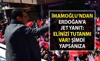 Ekrem İmamoğlu, Cumhurbaşkanı Erdoğan'ın o sözlerine cevap verdi: Elinizi tutanmı var?