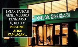 Emlak Katılım Bankası Genel Müdürü Deniz Aksu Açıkladı- Emlak Katılım Bankası Personel Alımı- Emlak Katılım Bankası Personel Alımı 2019