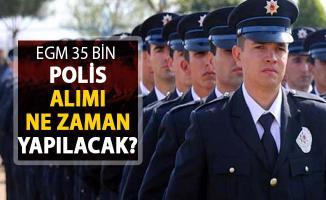 Emniyet Genel Müdürlüğü (EGM) 35 Bin Polis Alımı Ne Zaman Yapılacak?