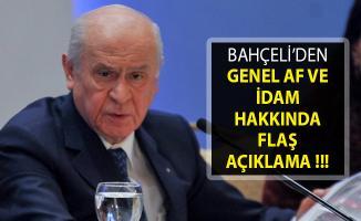 Genel Af ve İdam Hakkında MHP Lideri Bahçeli'den Flaş Açıklama