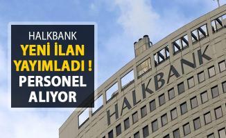 Halkbank Personel Alım İlanı Yayımlandı