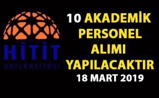 Hitit Üniversitesi Araştırma ve Öğretim Görevlisi 10 akademik personel alımı yapıyor