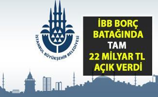 İBB'nin borcu 22 milyar liraya ulaştı! İstanbul Büyükşehir Belediyesi borç batağında!..