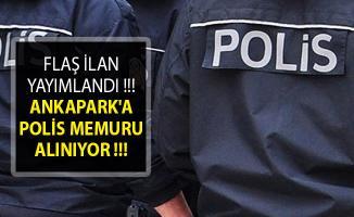 İŞKUR'dan İlan Yayımlandı- Ankapark'a Polis Memuru Alımı Yapılıyor- Ankapark Personel Alımı 2019