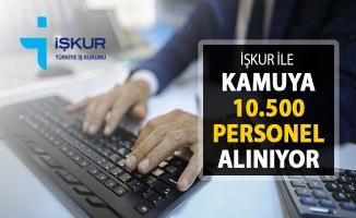 İŞKUR Üzerinden Kamuya 10 Bin 500 Kamu Personeli Alımı Yapılıyor ! İŞKUR İşçi Alımı