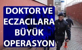 Kayseri'de doktor ve eczacılara operasyon