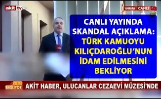 Kılıçdaroğlu idam edilsin! Akit TV'den canlı yayında skandal açıklama..