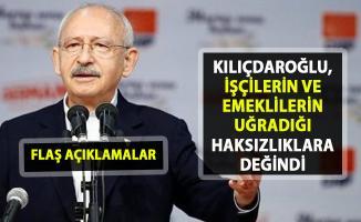 Kılıçdaroğlu, taşeron işçiler ve emeklilerin uğradığı haksızlıklara değindi! İşçilere verilmeyen haklar!..