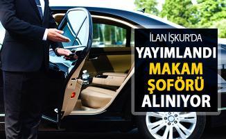 Makam Şoförü Alım İlanı İŞKUR'da Yayımlandı