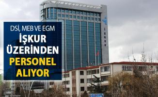 MEB, EGM, DSİ İŞKUR Üzerinden Kamu Personeli Alımı Yapıyor