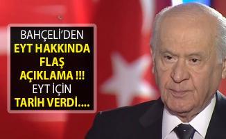 MHP Lideri Bahçeli'den Flaş EYT Açıklaması- Bahçeli EYT İçin Tarih Verdi