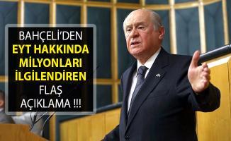 MHP Lideri Devlet Bahçeli'den Emeklilikte Yaşa Takılanlar (EYT) Açıklaması- EYT Yasası Çıkıyor Mu?