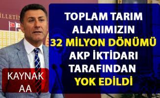 Orhan Sarıbal, AKP iktidarının 32 milyon tarım arazisini yok ettiğini söyledi