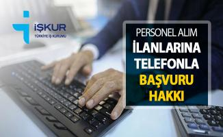 Personel Alımı İlanlarına Telefonla Başvuru Hakkı