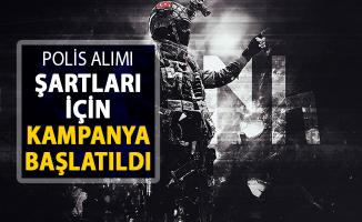 Polis Alımı Şartları İçin İmza Kampanyası Başlatıldı ! Boy, Yaş, Ren Körlüğü ve KPSS Şartı
