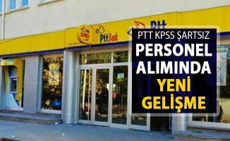 PTT KPSS Şartsız 55 Bin Personel Alımı İçin Yeni Gelişme