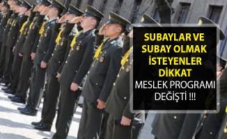 Subaylar ve Subay Olmak İsteyenler Dikkat- Meslek Programları MSB Tarafından Değiştirildi
