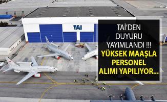 Türk Havacılık ve Uzay Sanayii Yüksek Maaşla Çok Sayıda Personel Alımı Yapıyor- TAİ Personel Alımı 2019